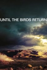 Until The Birds Return (2017)