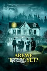 Are We Dead Yet (2019)
